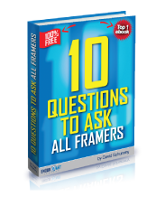 10 questions to ask all Framers